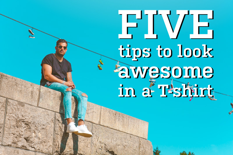 Five tips to look awesom in a t-shirt for men