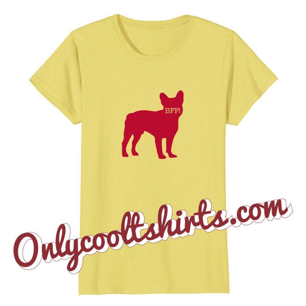 bff-frenchie-only-cool-tshirts-merch-french-bulldog