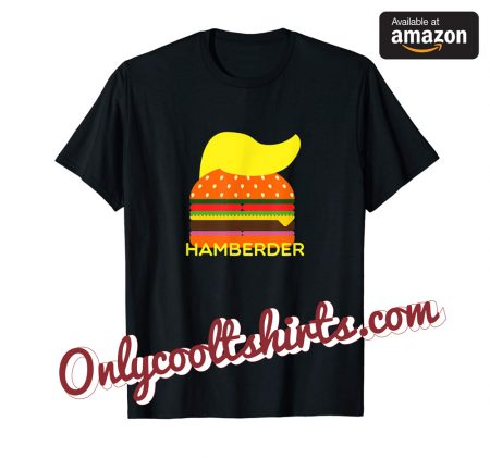 HAMBERDER IS THE NEW HAMBURGER TEE